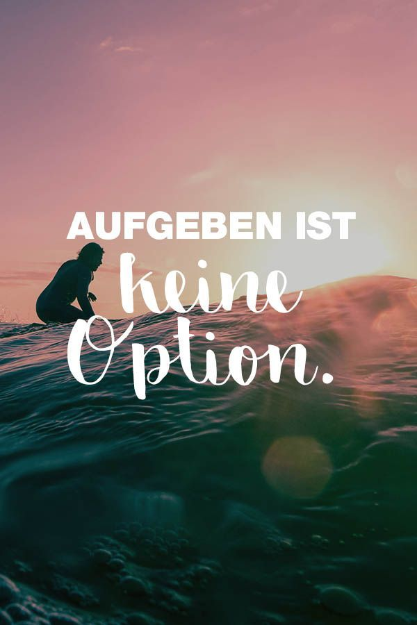 Visual Statements®️️️️️️️️️️️️ Sprüche/ Zitate/ Quotes/ Motivation/ Aufgeben ist keine Option. – Light Life mit Ulrike Duke