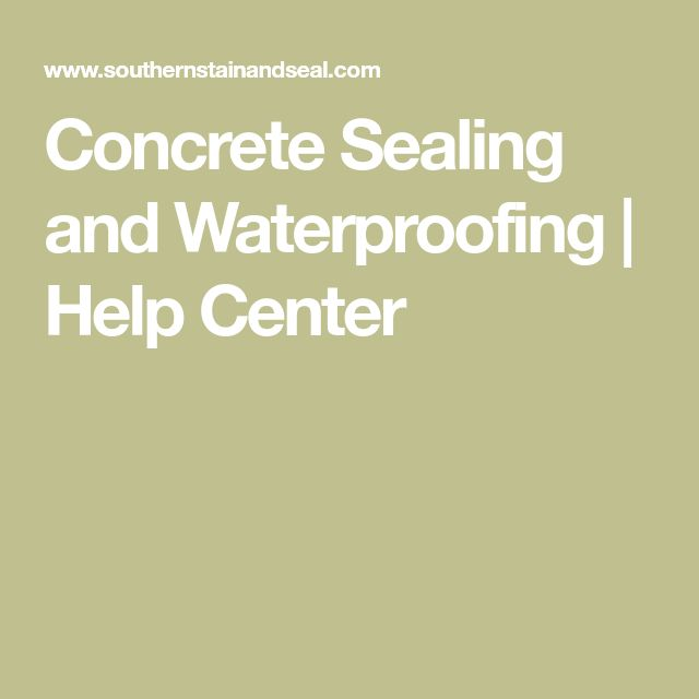 Concrete Sealing and Waterproofing | Help Center