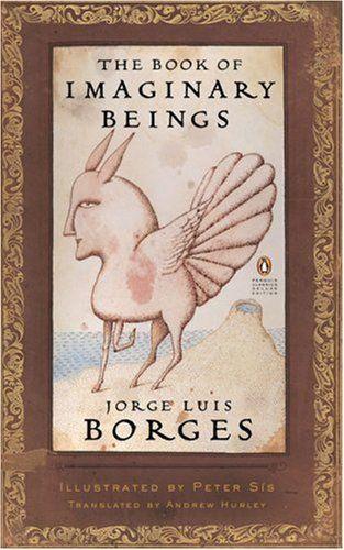 The Book of Imaginary Beings - Jorge Luis Borges [Libri i qenieve imagjinare - Jorge Luis Borges]
