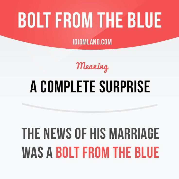 Idiom of the day: Bolt from the blue. - Repinned by Chesapeake College Adult Ed. We offer free classes on the Eastern Shore of MD to help you earn your GED - H.S. Diploma or Learn English (ESL) . For GED classes contact Danielle Thomas 410-829-6043 dthomas@chesapeke.edu For ESL classes contact Karen Luceti - 410-443-1163 Kluceti@chesapeake.edu . www.chesapeake.edu
