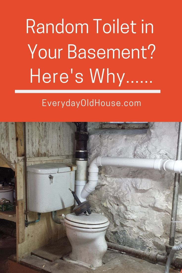 3 Reasons Why You Have A Random Toilet In Your Basement Everyday Old House Basement Toilet Toilet Old House
