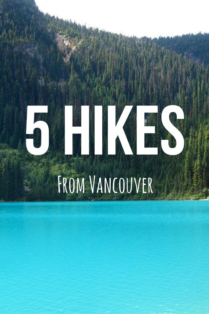 Top 5 day hikes from Vancouver, Canada .  Travel and see the world right now!
