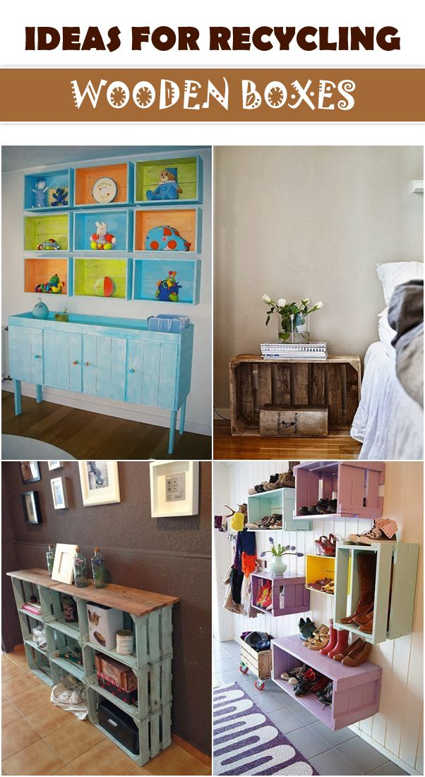 IDEAS FOR RECYCLING WOODEN BOXES