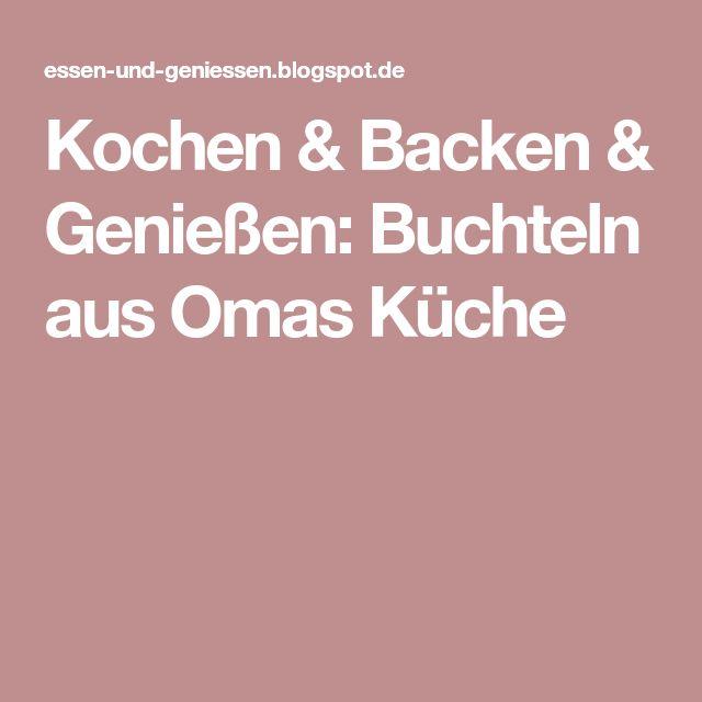 Kochen & Backen & Genießen: Buchteln aus Omas Küche