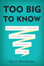 David Weinberger just released his latest book... I'm going to be diving into this one head-first!