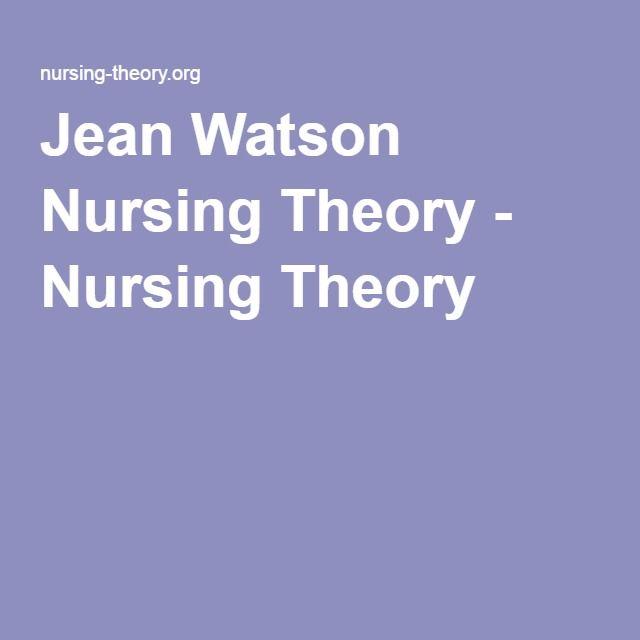 Jean Watson Nursing Theory - Nursing Theory