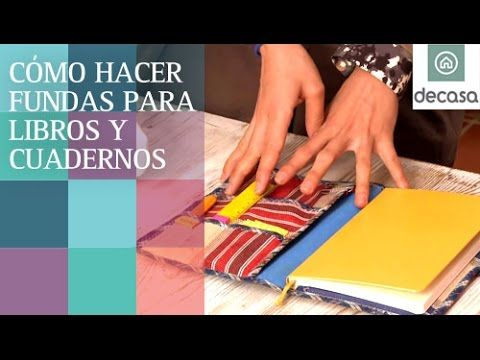 Fundas para libros y cuadernos de tela (Tutorial) | Ideas decorativas con Lilla Moreno - YouTube