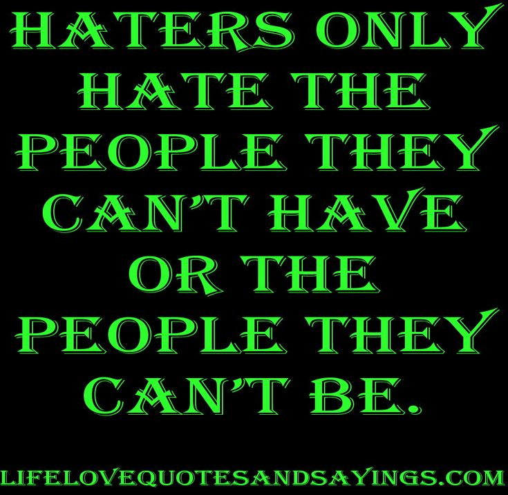 Haters Only Hate The People