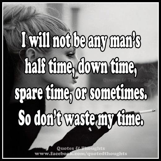 Time Wasted Quotes: Don't Waste My Time....