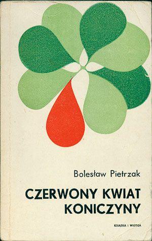 Czerwony kwiat koniczyny. Wspomnienia, Bolesław Pietrzak, KiW, 1971, http://www.antykwariat.nepo.pl/czerwony-kwiat-koniczyny-wspomnienia-boleslaw-pietrzak-p-14616.html