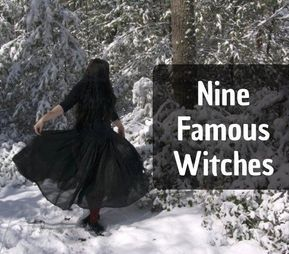 9 Well-known Witches in Historical past