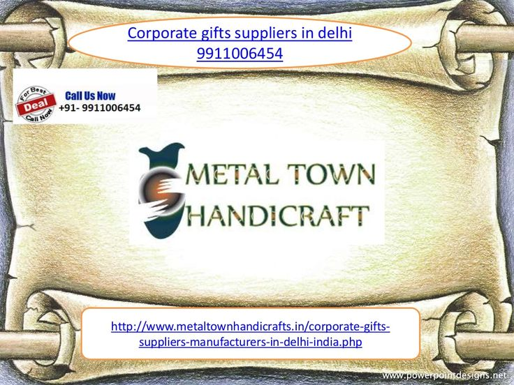 Corporate gifts 9911006454 suppliers manufacturers in delhi by Metaltown Handicrafts via slideshare