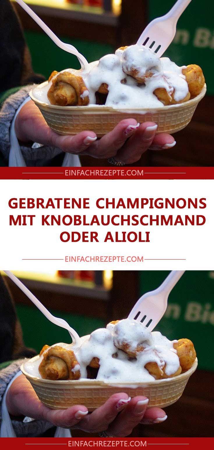 Gebratene Champignons mit Knoblauchschmand oder Alioli 😍 😍 😍 – Silke Moser