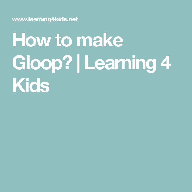 How to make Gloop? | Learning 4 Kids