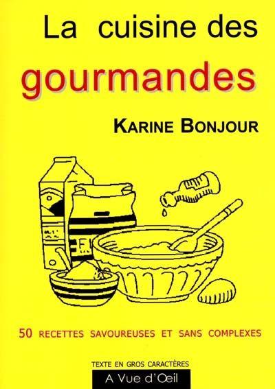 La cuisine des gourmandes / Karine Bonjour