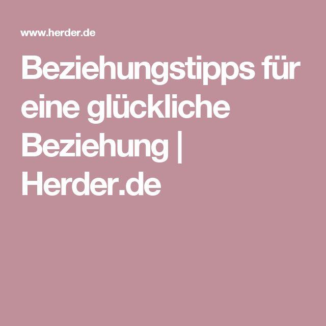 Beziehungstipps für eine glückliche Beziehung | Herder.de