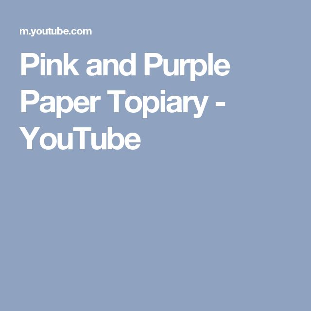 Pink and Purple Paper Topiary - YouTube