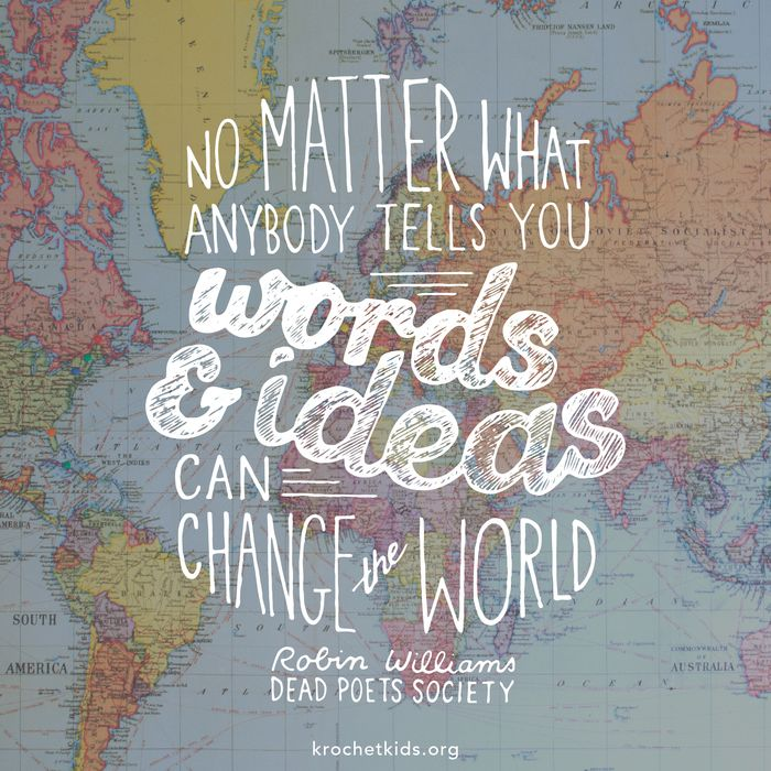 no matter what anybody tells you words and ideas can change the world No matter what anybody tells you - words and ideas can change the world.