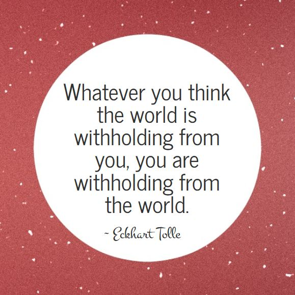 The wisdom of Eckhart Tolle - Withholding