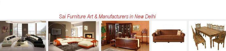 Sai Furniture Art & Manufacturers in New Delhi. For further details Visit @71Property.com