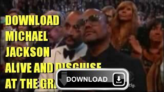 Download Michael Jackson alive and disguise at the Grammy Awards http://youtube-video-downloader-online.in.net/ Youtube video downloader online