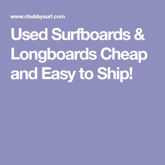 Used Surfboards & Longboards Cheap and Easy to Ship!