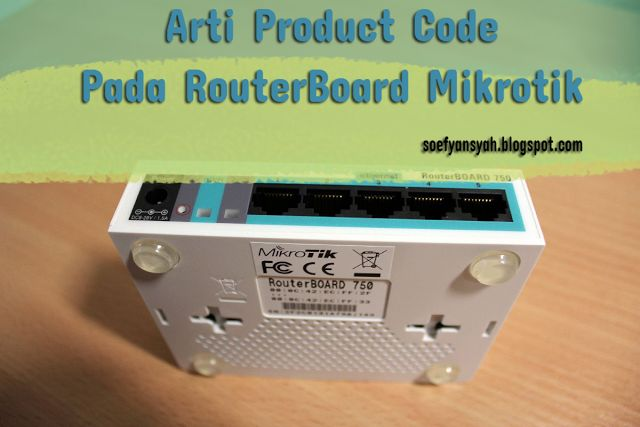 Iniloh Arti Product Code Yang Ada Pada RouterBoard Mikrotik