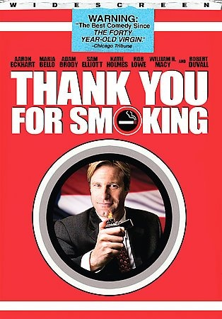 "Thank You For Smoking [PN1995.9.C55 T4365 2006] Nick Naylor is a sexy, smart and charismatic spin-doctor for Big Tobacco who will fight to protect American's right to smoke. At the same time he is trying to maintain the idea of a perfect role model for his 12-year-old son. When Nick incurs the wrath of a senator bent on snuffing out cigarettes, Nick's powers of ""filtering the truth"" will be put to the test"