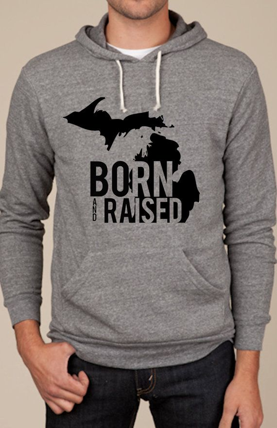 Born and Raised in Michigan.  Want this...