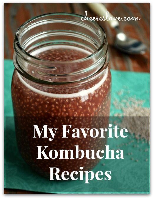 My Favorite Kombucha Recipes - And How to Make Kombucha / http://www.cheeseslave.com/best-kombucha-recipes/