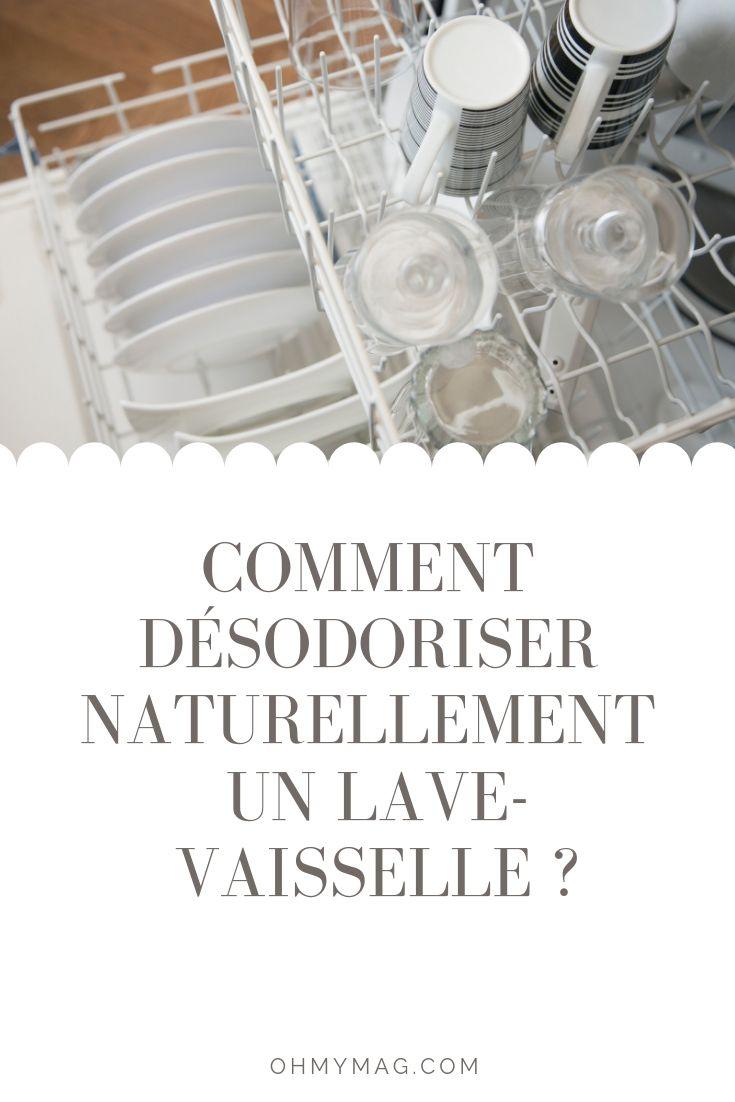 Comment Desodoriser Naturellement Un Lave Vaisselle Lave Vaisselle Vaisselle Lave
