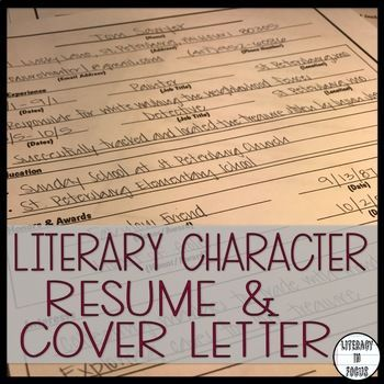 Students create a resume and cover letter from the perspective of a literary character! This Common Core aligned writing assignment gives students an innovative approach to character analysis. ANY literary character will work with this product. Everything is ready to print and includes: Teacher's Guide:The Teacher's Guide includes helpful tips for