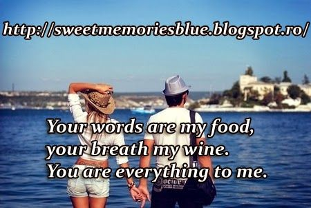sweet memories: Your words are my food, your breath my wine You ar...