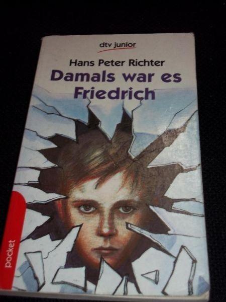 Hans Peter Richter: Damals war es Friedrich | 44 Jugendbücher, die Du früher verschlungen hast