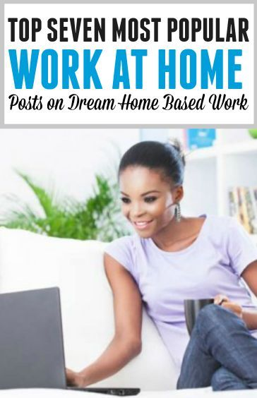 If you have looked around my blog, Dream Home Based Work, I'm sure you've found some great information on work from home opportunities. Here are the top 7 most viewed work at home posts on Dream Home Based Work blog.