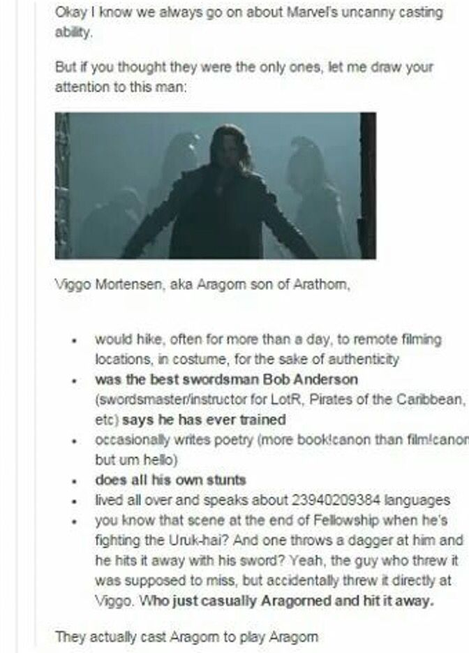 How could they leave of that Peter Jackson referred to him as Aragorn in conversation without him noticing and that he got so attached to his horse he bought it at the end of filming