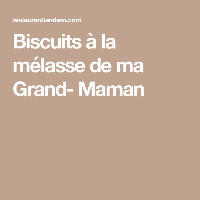 Biscuits à la mélasse de ma Grand- Maman