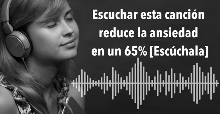 Los neurólogos dicen que esta canción reduce la ansiedad en un 65% [Escúchala] #salud