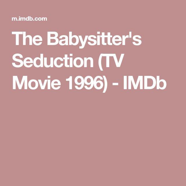 The Babysitter's Seduction (TV Movie 1996) - IMDb