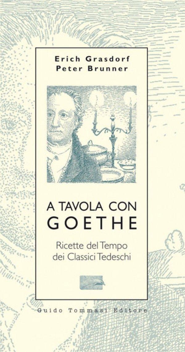 a tavola con Goethe