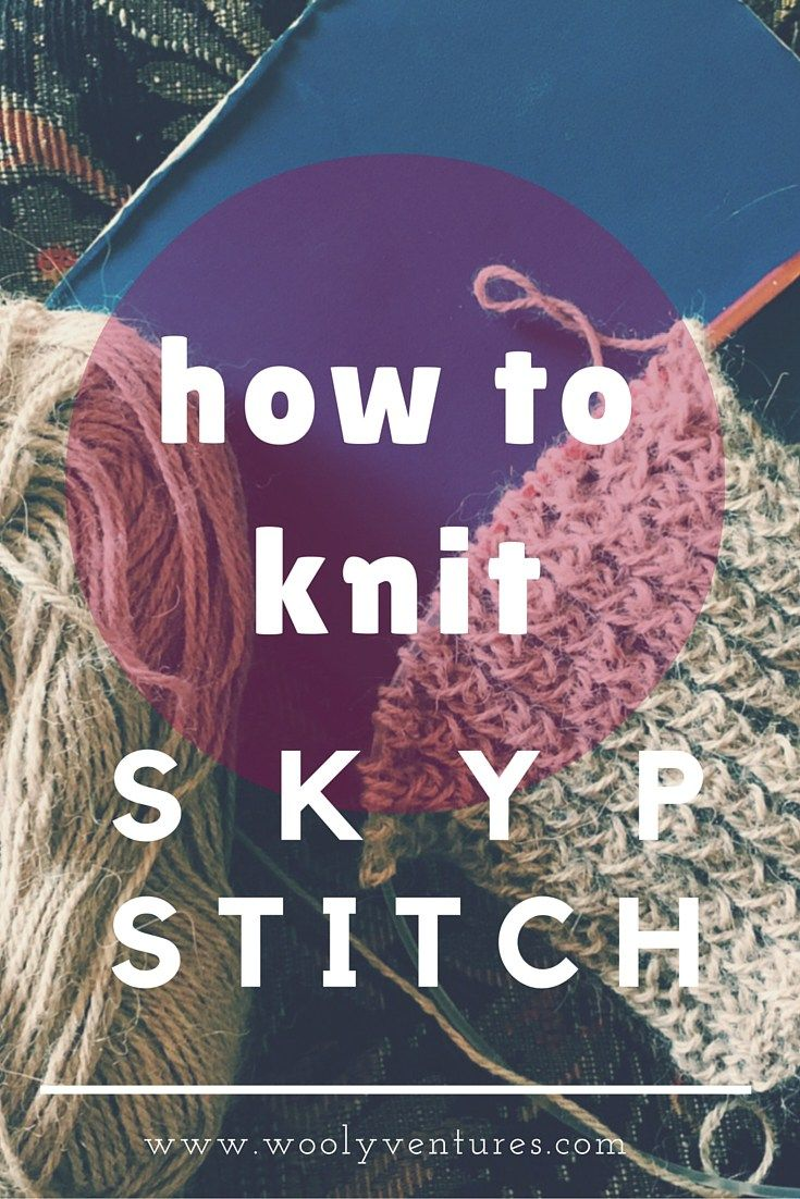 How to Knit SKYP Stitch: A Knitting Tutorial by Wooly Ventures. Learn this simple and beautiful pattern by following the written instructions or by watching the Youtube video! #knitting #knittingvideos #skyp #skypstitch #tutorial #howtoknit #knittingstitch