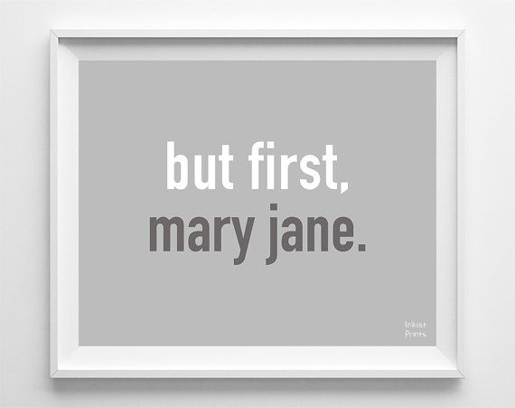 Marijuana Poster But First Mary Jane Weed by InkistPrints on Etsy, $11.95 - Shipping Worldwide! [Click Photo for Details]
