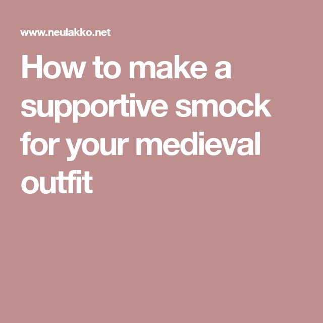How to make a supportive smock for your medieval outfit