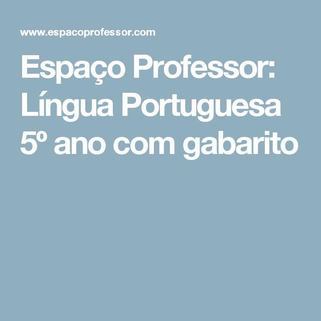 Espaço Professor: Língua Portuguesa 5º ano com gabarito