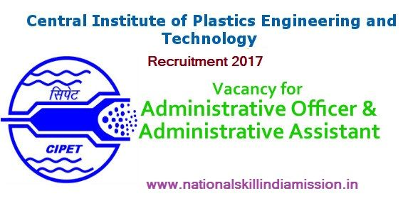 Central Institute of Plastics Engineering and Technology  Central Institute of Plastics Engineering and Technology-CIPET Recruitment- Graduate jobs-Assistant Officer, Administrative Assistant & Various Vacancies-Apply Online  Job Details :  Post Name : Assistant Officer No of Vacancy : Not Specified Pay Scale :  Rs. 9300-34800/- Grade Pay : Rs.4200/- Post Name : Administrative Assistant No of Vacancy : Not Specified Pay Scale :  Rs. 5200-20200/- Grade Pay : Rs.2000/-