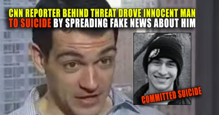 CNN Reporter Behind Threat Once Drove Innocent Man to Suicide With FALSE Claim http://truthfeed.com/cnn-reporter-behind-threat-once-drove-innocent-man-to-suicide-with-false-claim/88579/?utm_campaign=crowdfire&utm_content=crowdfire&utm_medium=social&utm_source=pinterest