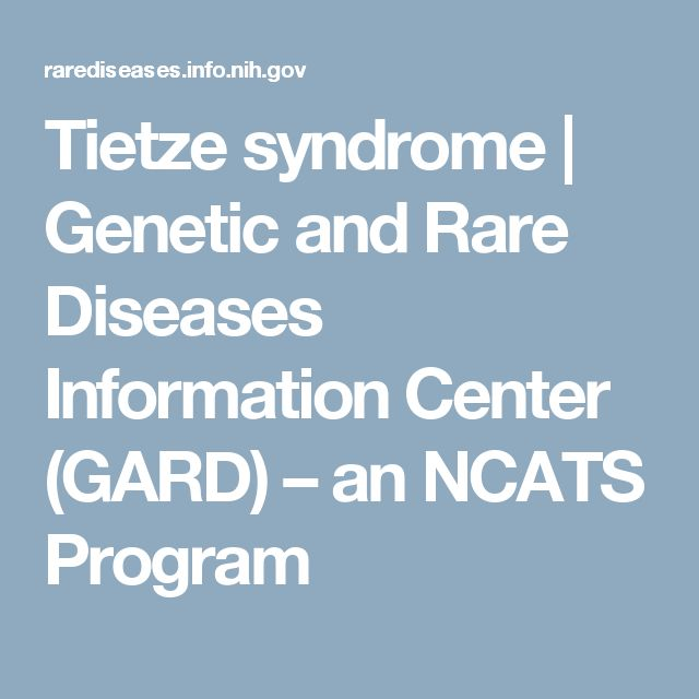Tietze syndrome             | Genetic and Rare Diseases Information Center (GARD) – an NCATS Program