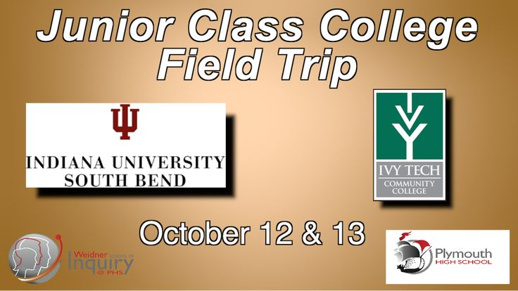 On October 12th and 13th, the PHS Junior Class will be taking a college field trip to both Ivy Tech and Indiana University South Bend.  During this field trip, the Junior class students will be able to view the small college life and will be able to examine a college campus.  This field trip will be a great experience for our students to have a visual of the college life and hopefully persuade all students to attempting to attend a college!