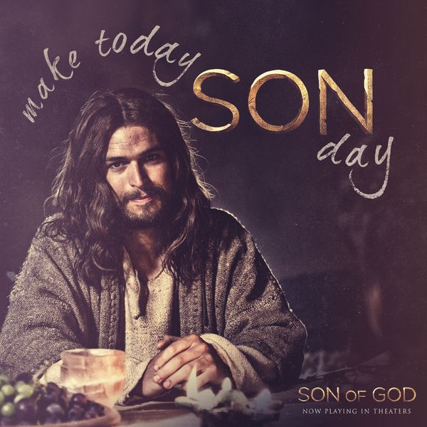 "Make today Son day - Promotional for ""SON OF GOD"" (2014)"
