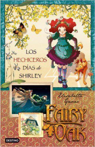 Fairy Oak 2: Los hechiceros dias de Shirley (Spanish Edition): Elisabetta Gnone: 9788408087601: Amazon.com: Books